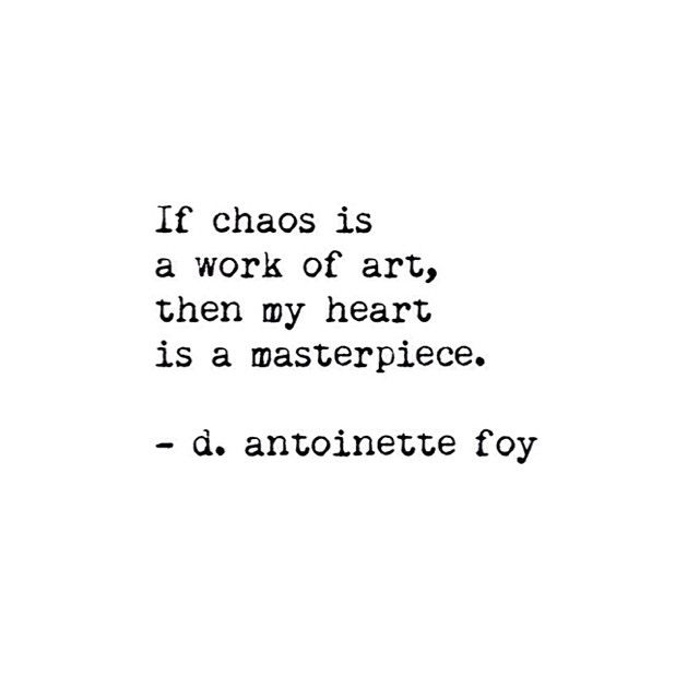 if chaos is a work of art then my heart is a masterpiece