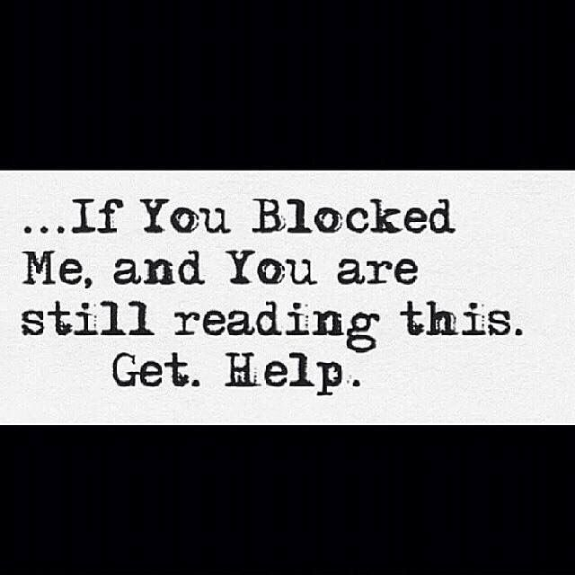 if you blocked me quotesmemes stalker quotes quotes