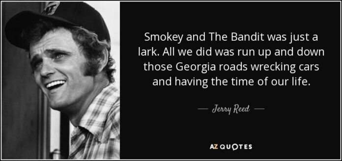 jerry reed quote smokey and the bandit was just a lark all