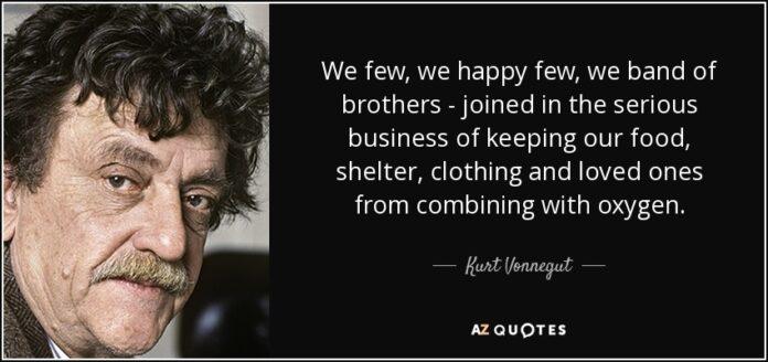 kurt vonnegut quote we few we happy few we band of