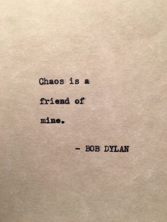 selections well placed words bob dylan quotes chaos