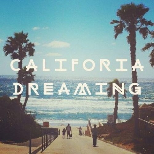 california dreaming california quote quotes california