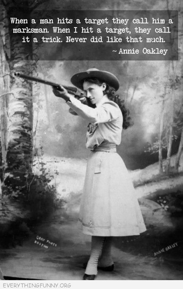 funny caption annie oakley quote men marksman women trick