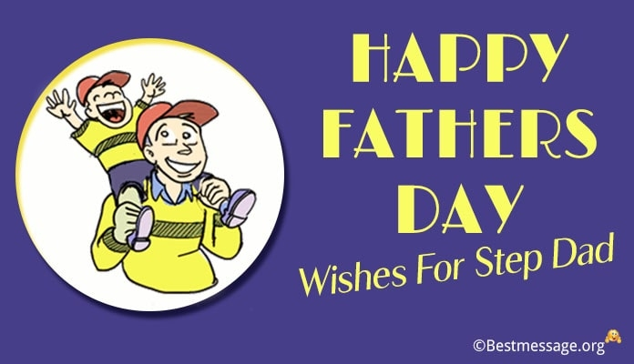 fathers day wishes messages for step dad step father quotes
