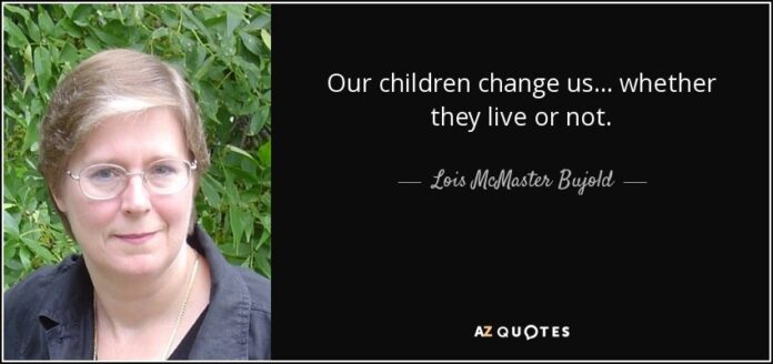 lois mcmaster bujold quote our children change us