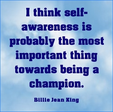 self awareness is the most important thing towards being a