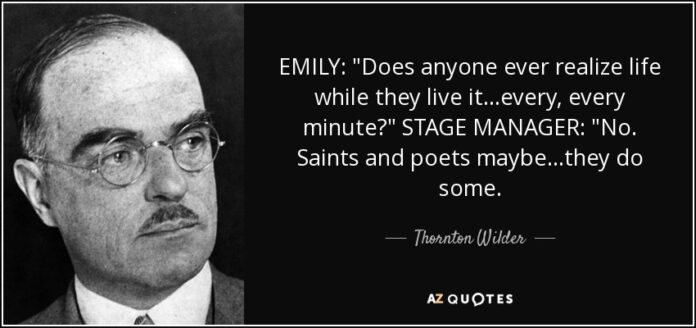 thornton wilder quote emily does anyone ever realize life