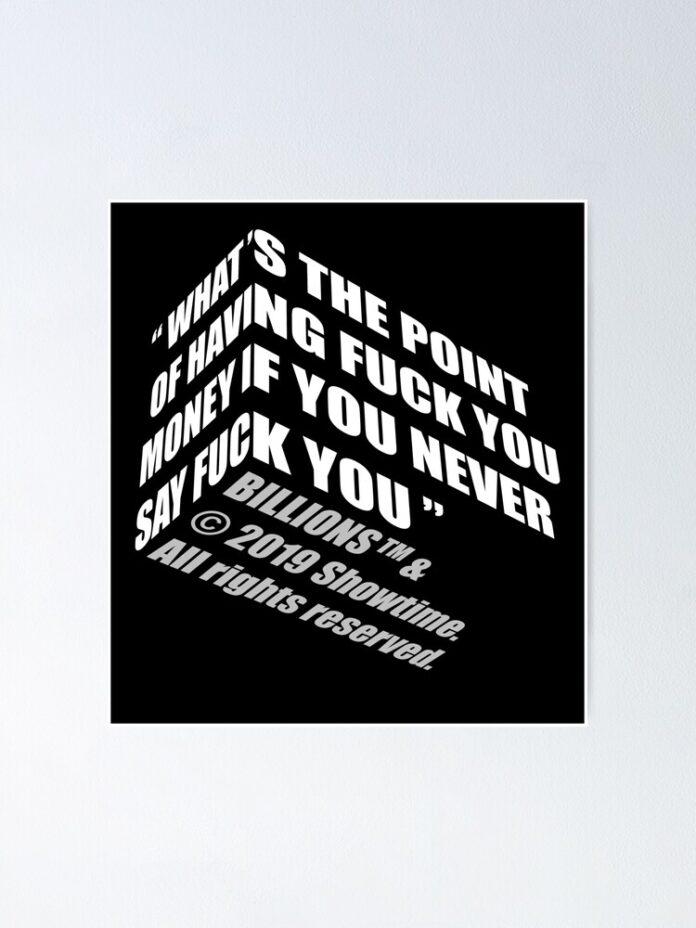 whats the point of having fuck you money billions quotes poster