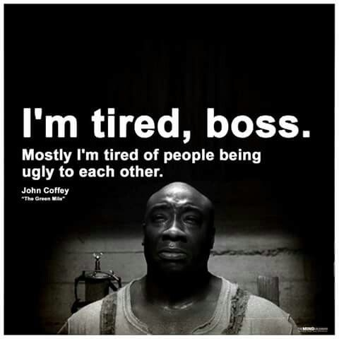 green mile tired of people stephen king quotes im tired boss