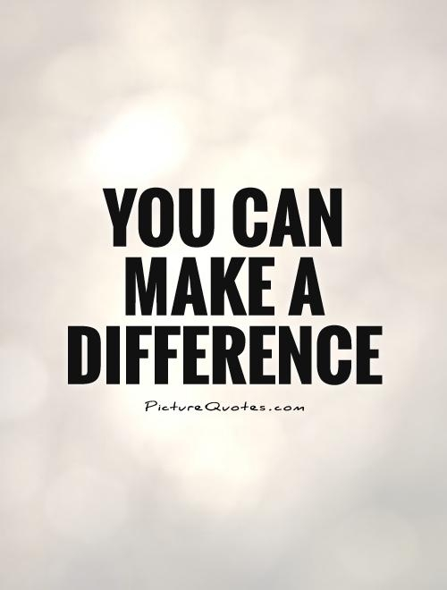 you can make a difference picture quotes
