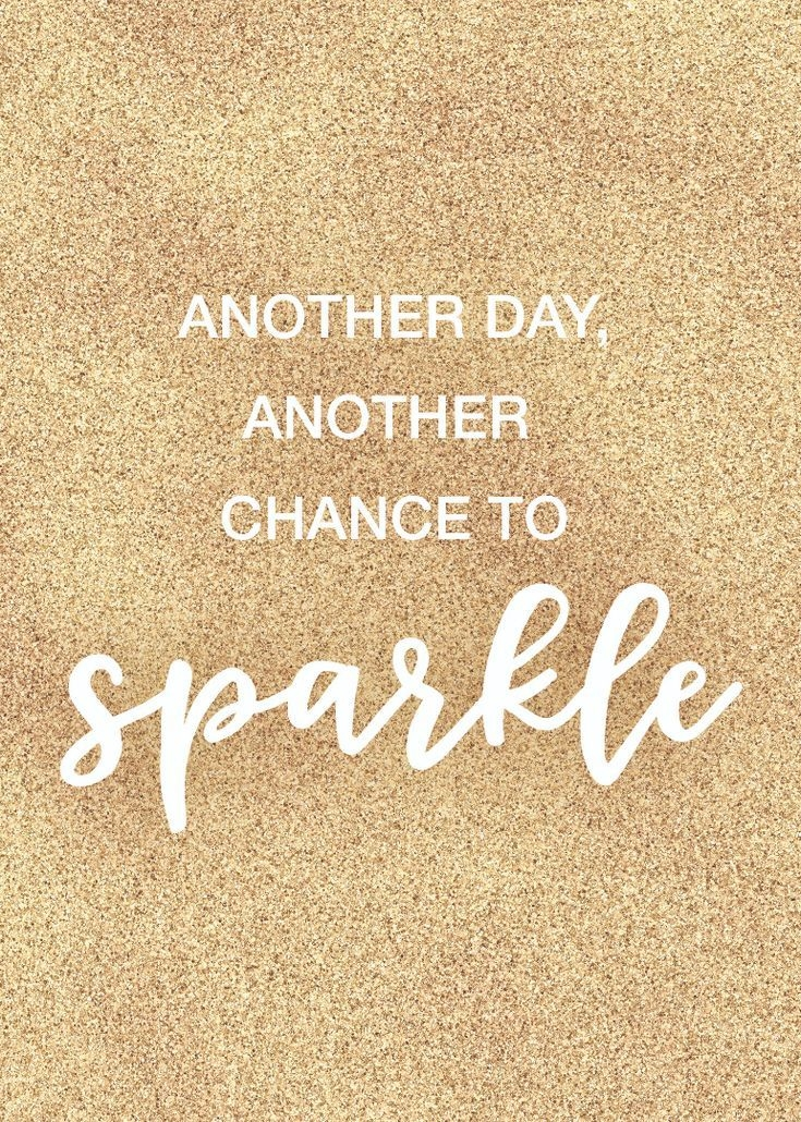 another day another chance to sparkle sparkle quotes