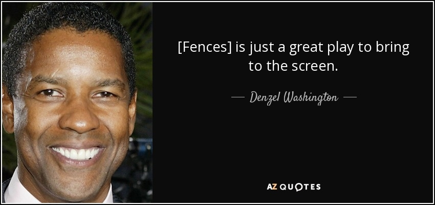 denzel washington quote fences is just a great play to