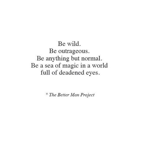 be wild words quotes magic quotes life quotes