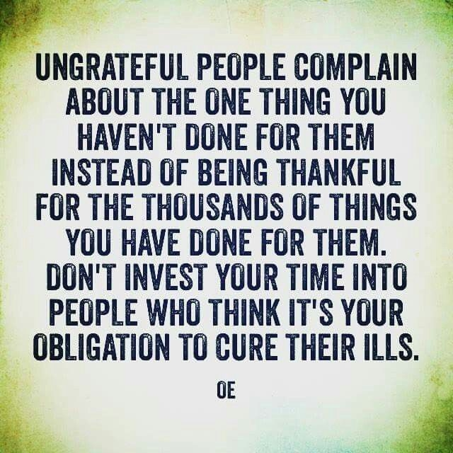 being ungrateful is not a good look ungrateful quotes