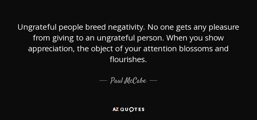 paul mccabe quote ungrateful people breed negativity no