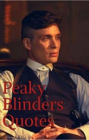 peaky blinders quotes parte 4 wattpad