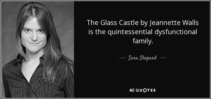 sara shepard quote the glass castle jeannette walls is