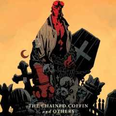 El consultorio del Dr. Macana: Hellboy – The Chained Coffin and others