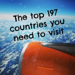The top 197 countries you need to visit