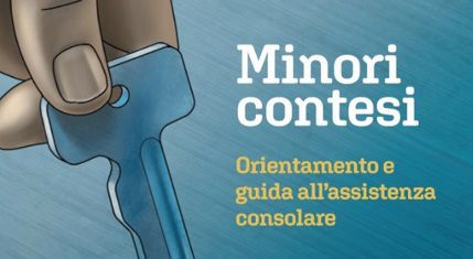Minori contesi – Orientamento e Guida all'assistenza consolare