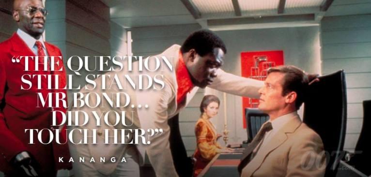 La question tient toujours Mr Bond : l'avez vous touchée ?