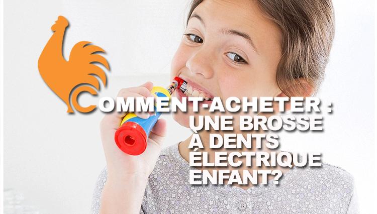 comment-acheter-brosse-a-dents-electrique-enfant