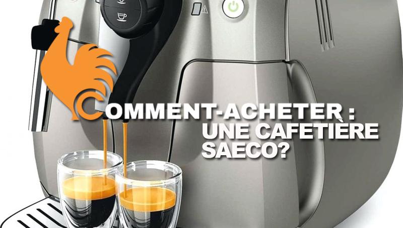 Cafetière Saeco – Guide d'achat pour choisir le meilleur