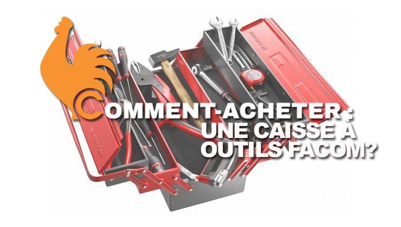 Caisse à outils Facom – Guide d'achat pour choisir le meilleur