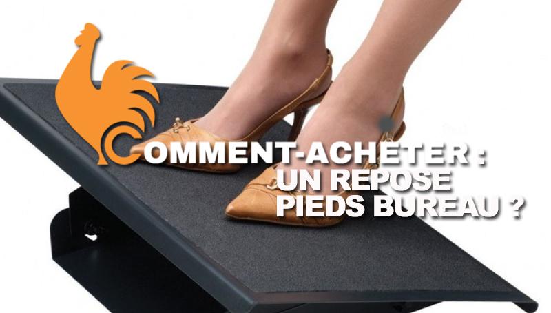 Repose-pieds bureau – Guide d'achat pour acheter le meilleur