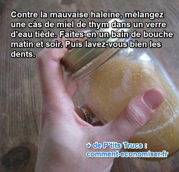 pour lutter contre la mauvaise haleine gargarisez-vous avec du miel et de l'eau tiède