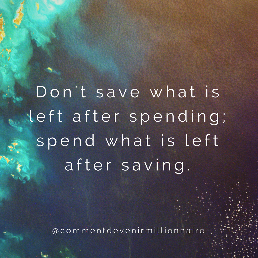 Don't save what is left after spending; spend what is left after saving