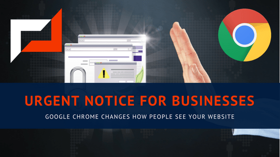 Urgent Notice: Google Chrome is Changing How People See Your Website