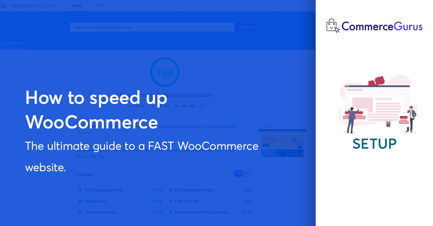 How to speed up WooCommerce - The Ultimate Guide - CommerceGurus