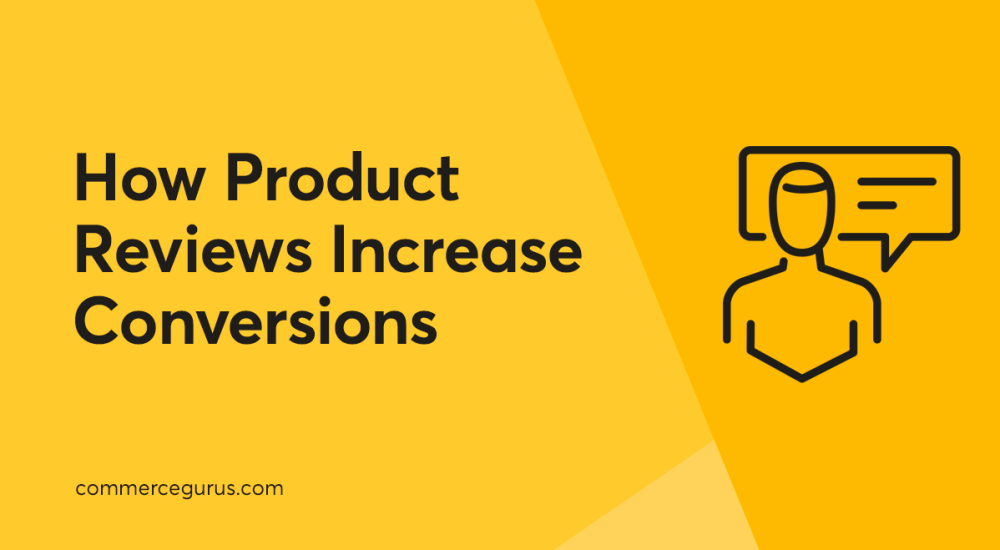 How Product Reviews increase Conversions