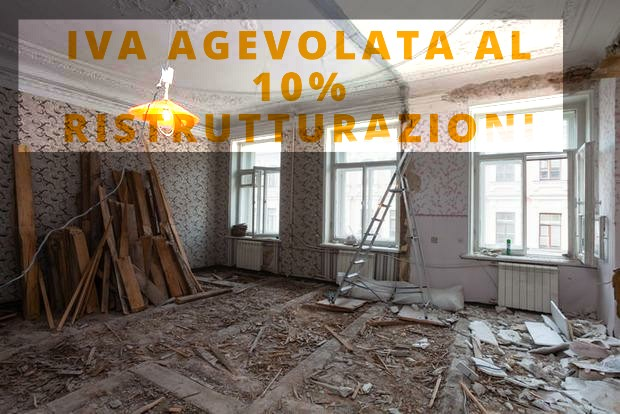 Iva agevolata al 10% sulle ristrutturazioni