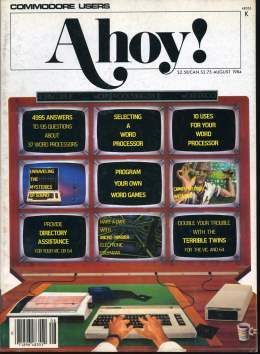 Ahoy! Issue 8 - August 1984 - Word Processors - Commodore Vic 20 & C64