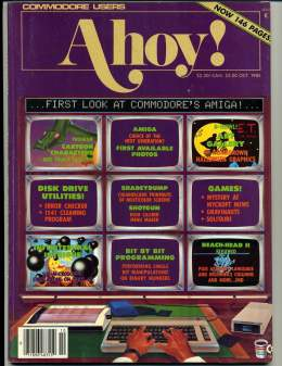 Ahoy! Issue 22 - October 1985 - First Look at Amiga - Disk Drives - Games - Commodore Vic 20 & C64