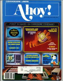 Ahoy! Issue 42 - June 1987 - Megaflops Microprocessors - C64 Amiga File Transfer - Commodore Vic 20 & C64 128 Amiga
