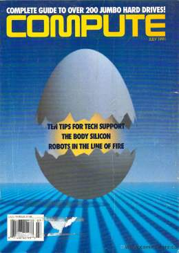 Compute! Magazine Issue #131 - July 1991 -  IBM PC - Clones - Amiga - Apple - Tech Support - Silicon - Robots