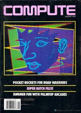 Compute! Magazine Issue #132 - August 1991 -  IBM PC - Clones - Amiga - Apple - Pocket Computers - Palmtops