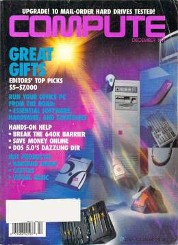 Compute! Magazine Issue #136 - December 1991 -  IBM PC - Clones - Amiga - Apple - Office PC - Break 640K Barrier - DOS 5.0