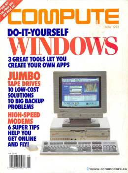 Compute! Magazine Issue #152 - May 1993 Windows Apps Jumbo Tape Drives High Speed Modems Commodore Apple Microsoft IBM