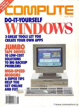 Compute! Magazine Issue #152 - May 1993 Windows Apps Jumbo Tape Drives High Speed Modems Commodore Apple Microsoft IBM