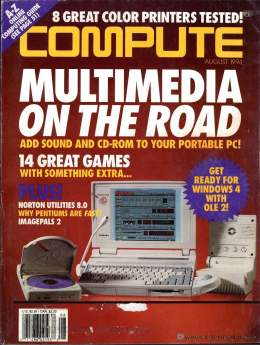 Compute! Magazine Issue #167 - August 1994 - Games Norton Utilities 8.0 Why Pentiums are so Fast - Commodore Apple Microsoft IBM