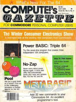 Compute Gazette - Issue 22 - April 1985 - Power BASIC Triple 64 - Pool - Commodore VIC-20 64
