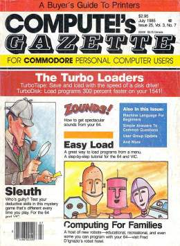 Compute Gazette - Issue 25 - July 1985 - Turbo Loaders - Families - Sleuth - Commodore VIC-20 64