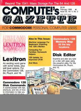 Compute Gazette - Issue 32 - February 1986 - Lexitron - Disk Editor - C128 Memory Map - Commodore VIC-20 64 128 Amiga