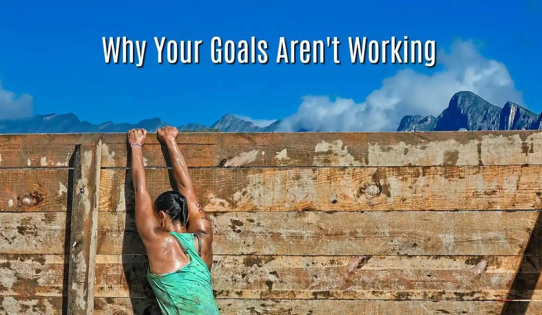 goals aren't working