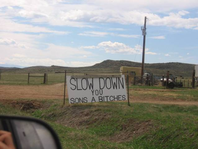 Slow Down You Sons A Bitches