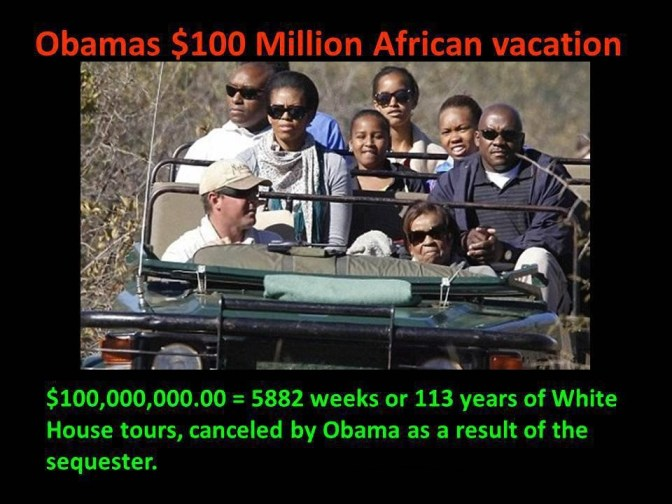 Obama's $100 Millon African Vacation